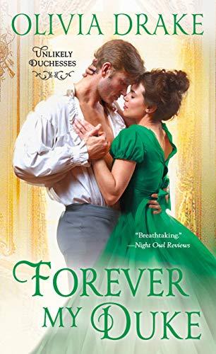 Forever My Duke: Unlikely Duchesses Olivia Drake