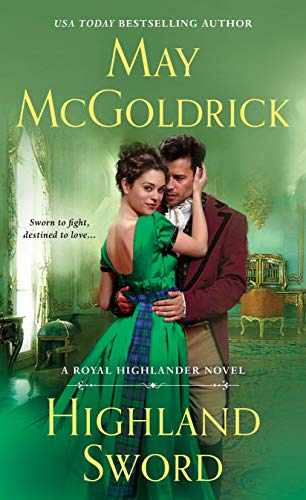 Highland Sword: A Royal Highlander Novel May McGoldrick
