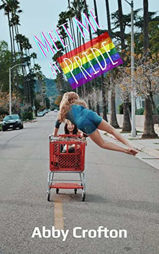 Meet Me at Pride  Abby Crofton