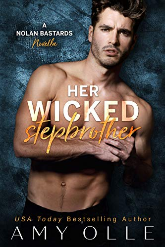 Her Wicked Stepbrother (A Nolan Bastards Novella)  Amy Olle