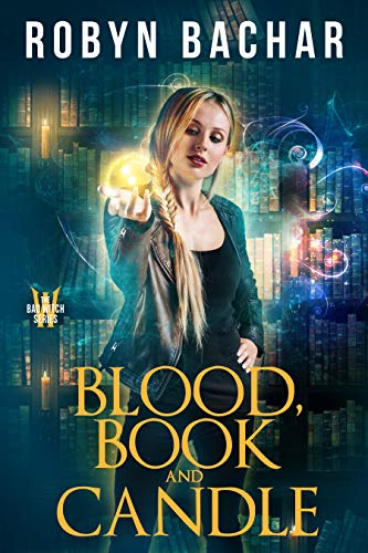 Blood, Book and Candle (Bad Witch 6)  Robyn Bachar