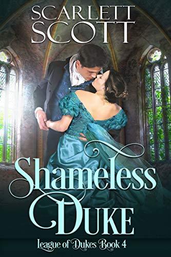 Shameless Duke (League of Dukes Book 4)  Scarlett Scott