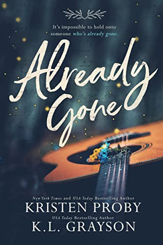 Already Gone Kristen Proby and K.L. Grayson