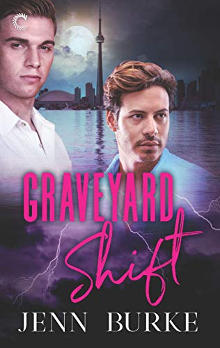 Graveyard Shift (Not Dead Yet Book 3)  Jenn Burke
