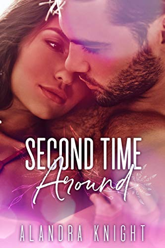 Second Time Around (Finding Our Forever Book 2) Alandra Knight