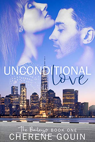Unconditional Love (The Baileys Book 1)  Cherene Gouin