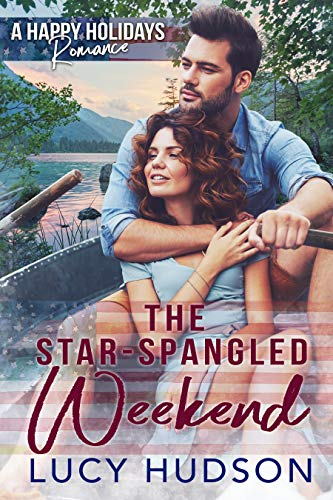 The Star-Spangled Weekend: A Happy Holidays Romance  Lucy Hudson
