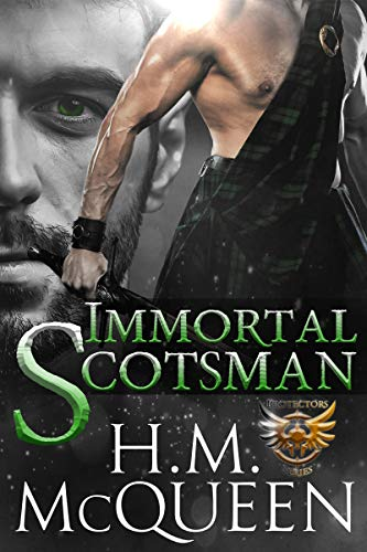 Immortal Scotsman (Immortal Protectors Book 3)  H.M. McQueen