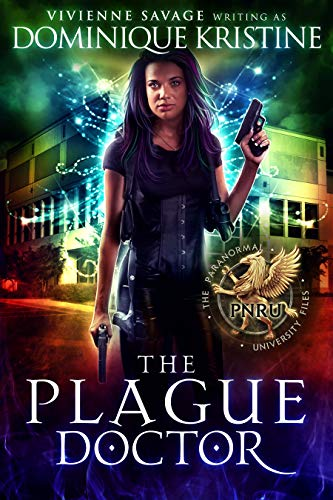 The Plague Doctor (The Paranormal University Files: Skylar Book 4)  Vivienne Savage and Dominique Kristine