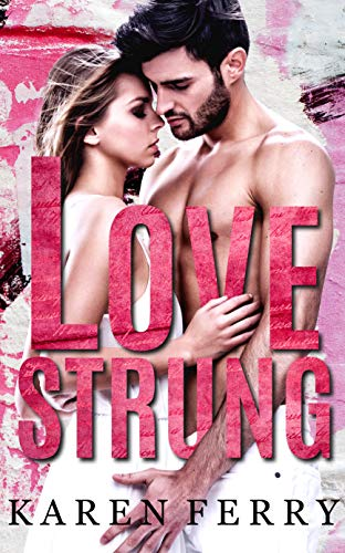 Lovestrung: A friends to lovers romance Karen Ferry