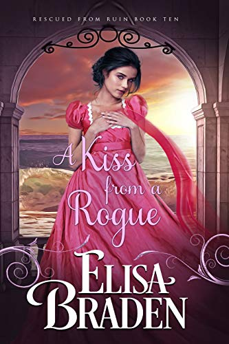 A Kiss from a Rogue (Rescued from Ruin Book 10)  Elisa Braden