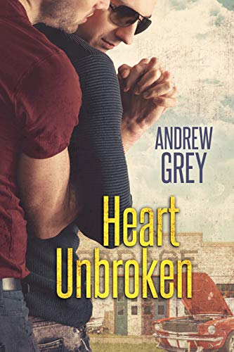 Heart Unbroken (Hearts Entwined Book 4) Andrew Grey