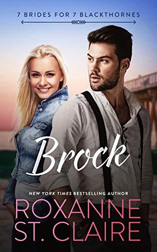 BROCK (7 Brides for 7 Blackthornes Book 5) Roxanne St. Claire