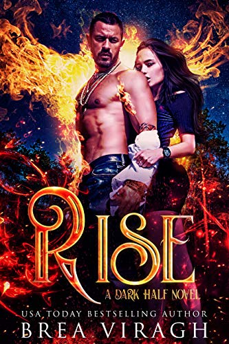 Rise (A Dark Half Novel Book 2) Brea Viragh