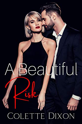 A Beautiful Risk (Love at Lincolnfield Book 1)  Colette Dixon