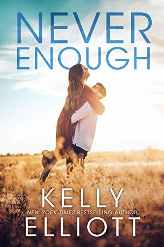 Never Enough (Meet Me in Montana Book 1) Kelly Elliott