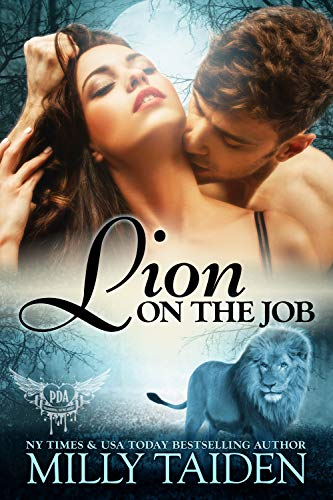 Lion on the Job (Paranormal Dating Agency Book 21) Milly Taiden