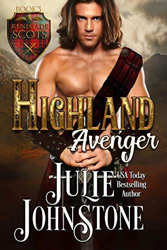 Highland Avenger (Renegade Scots Book 3)  Julie Johnstone