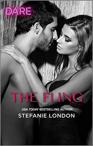 The Fling: A Scorching Hot Romance (Close Quarters Book 2) Stefanie London