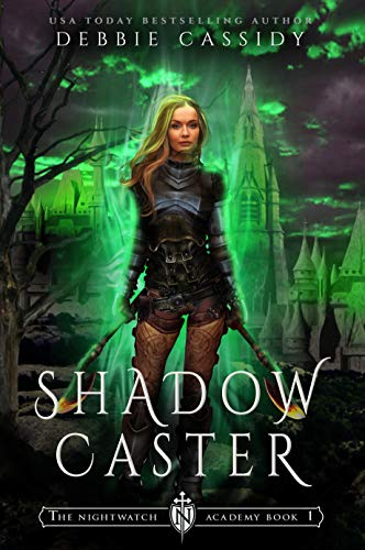 Shadow Caster (The Nightwatch Academy Book 1) Debbie Cassidy