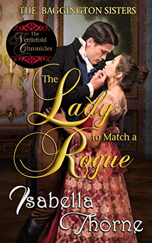 The Lady to Match a Rogue: Faith (The Baggington Sisters Book 4)  Isabella Thorne
