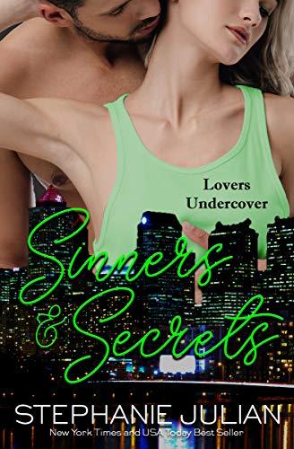 Sinners & Secrets (Lovers Undercover Book 2)  Stephanie Julian