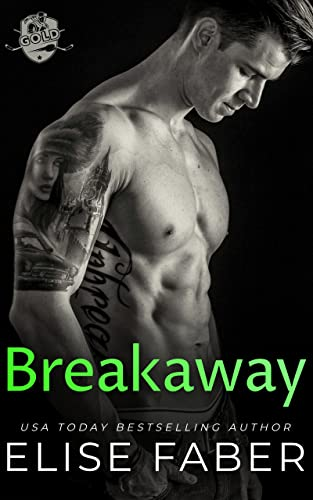 Breakaway (Gold Hockey Book 5)  Elise Faber
