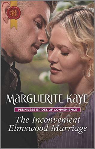 The Inconvenient Elmswood Marriage (Penniless Brides of Convenience Book 4) Marguerite Kaye