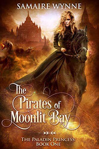 The Pirates of Moonlit Bay (The Paladin Princess Book 1) Samaire Provost
