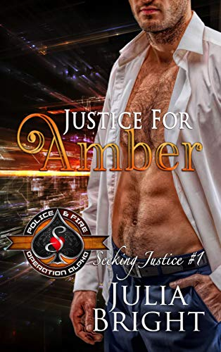 Justice for Amber (Police and Fire: Operation Alpha) (Seeking Justice Book 1)  Julia Bright