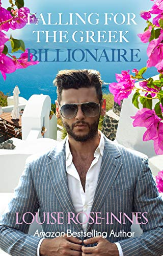 The Greek Billionaire's Lair: A Billionaire Romance (Greek Billionaire Series Book 1)  Louise Rose-Innes