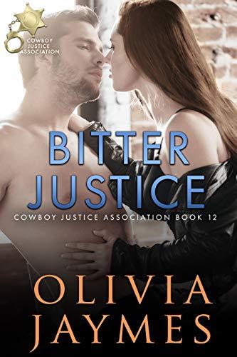 Bitter Justice (Cowboy Justice Association Book 12) Olivia Jaymes