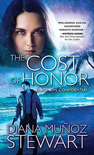 The Cost of Honor (Black Ops Confidential Book 3) Diana Muñoz Stewart