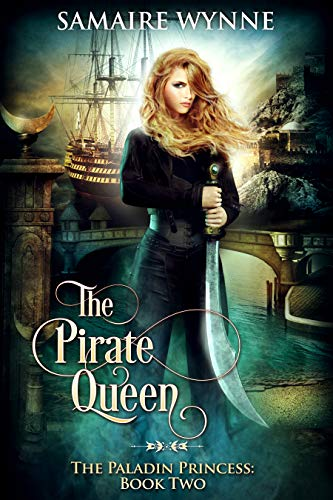 The Pirate Queen (The Paladin Princess Book 2)  Samaire Provost