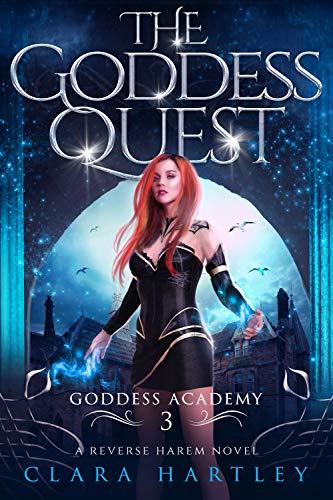 The Goddess Quest (Goddess Academy Book 3) Clara Hartley