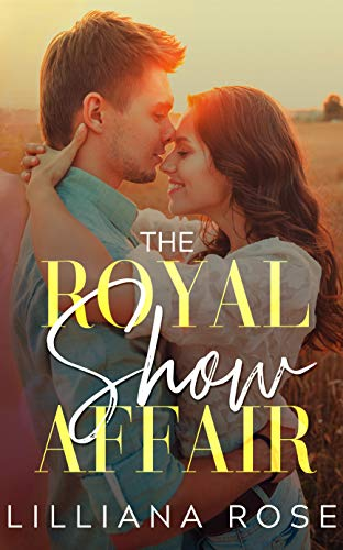 The Royal Show Affair  Lilliana Rose