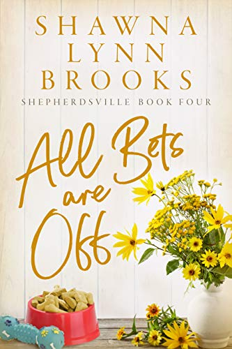 All Bets Are Off (Shepherdsville Book 4)  Shawna Lynn Brooks