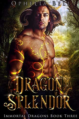 Dragon Splendor (Immortal Dragons Book 3)  Ophelia Bell