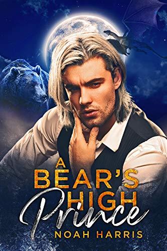 A Bear's High Prince (Midsummer Moon Book 5)  Noah Harris