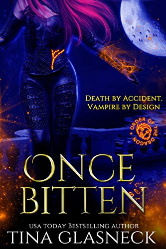 Once Bitten (Order of the Dragon Book 1)  Tina Glasneck