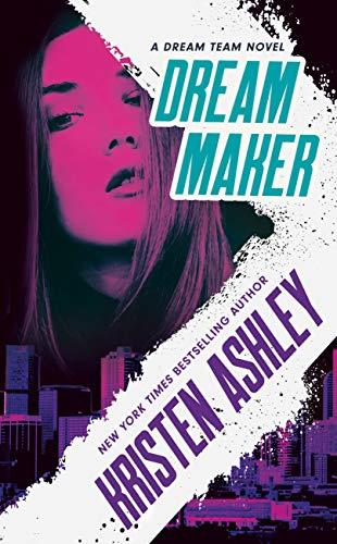 Dream Maker (Dream Team Book 1)  Kristen Ashley
