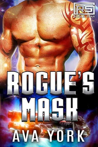Rogue's Mask: A Science Fiction Alien Romance (Rogue Star Book 9)  Ava York