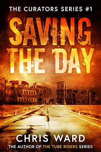 Saving the Day (The Curators Series Book 1)  Chris Ward