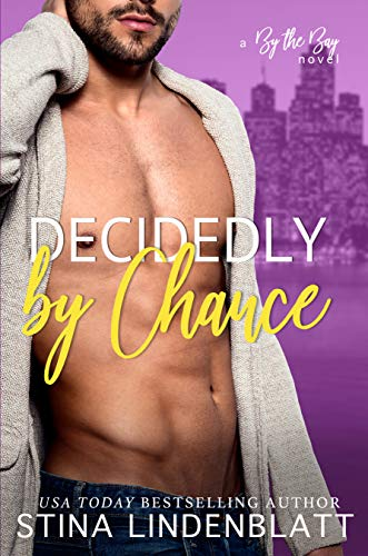Decidedly By Chance (By The Bay Book 5)  Stina Lindenblatt