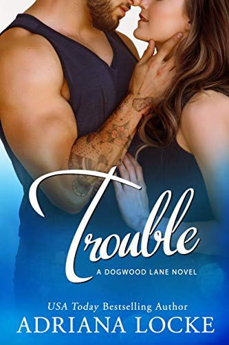 Trouble (Dogwood Lane Book 3)  Adriana Locke