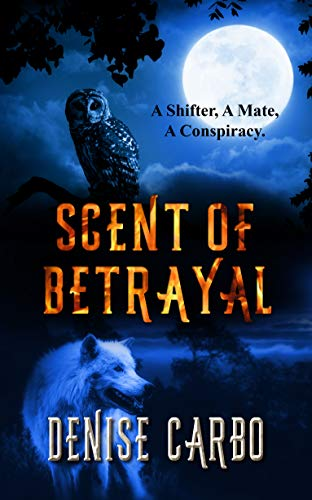 Scent of Betrayal (Shifters of Rishard Book 2)  Denise Carbo