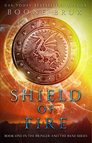 Shield of Fire (Bringer and the Bane Book 1) Boone Brux