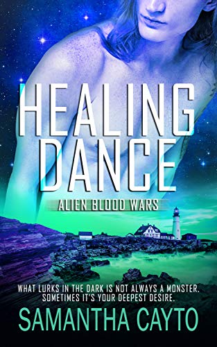Healing Dance (Alien Blood Wars Book 6) Samantha Cayto