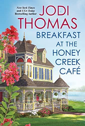 Breakfast at the Honey Creek Café (A Honey Creek Novel Book 1)  Jodi Thomas