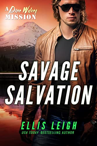 Savage Salvation: A Dire Wolves Mission (The Devil's Dires Book 7)  Ellis Leigh